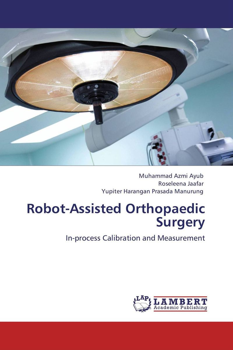 Robot-Assisted Orthopaedic Surgery the comedy of errors