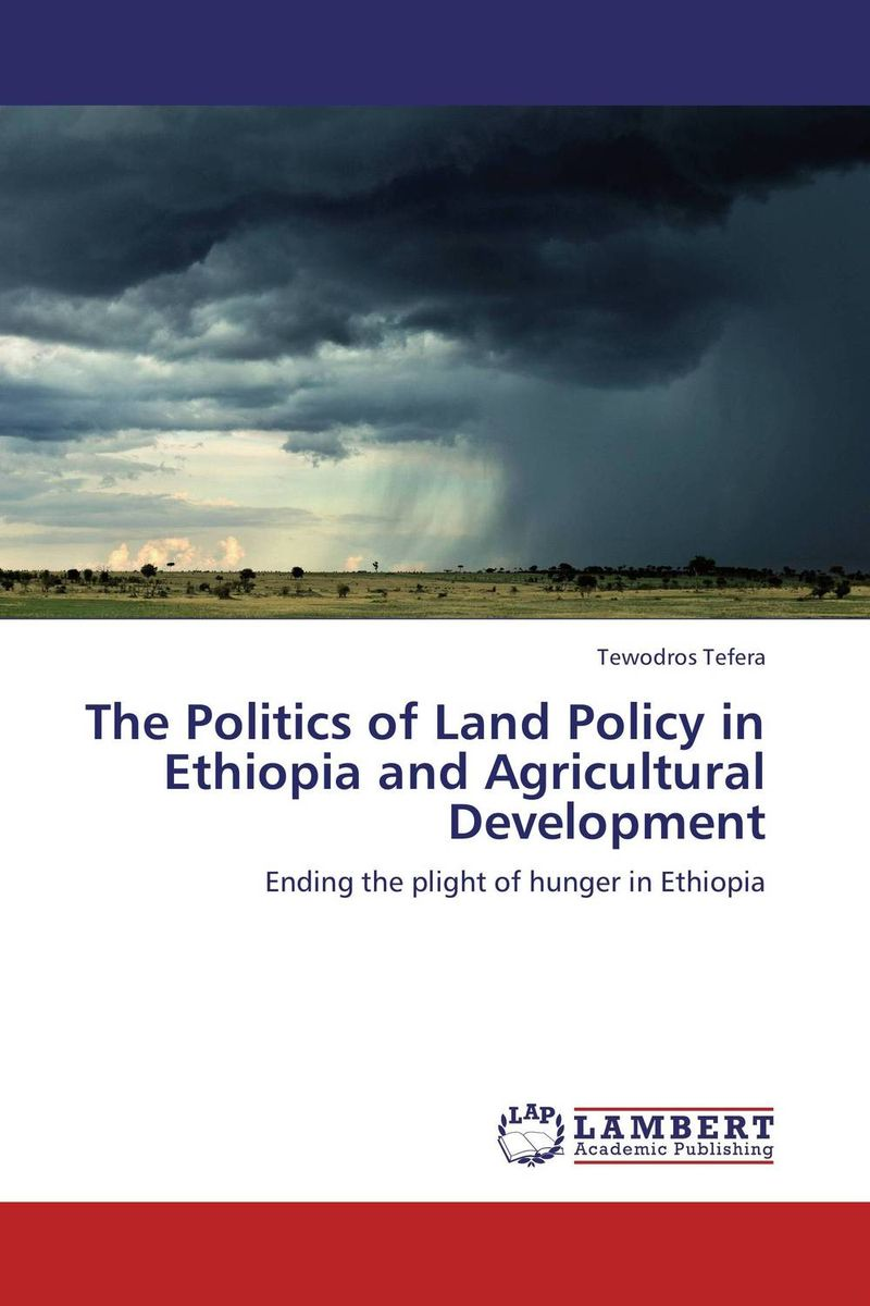 The Politics of Land Policy in Ethiopia and Agricultural Development land of savagery land of promise – the european image of the american