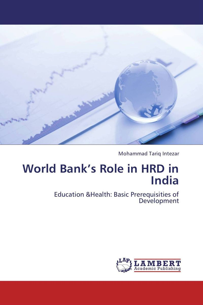 World Bank's Role in HRD in India world bank world development report 2004 making services work for poor people