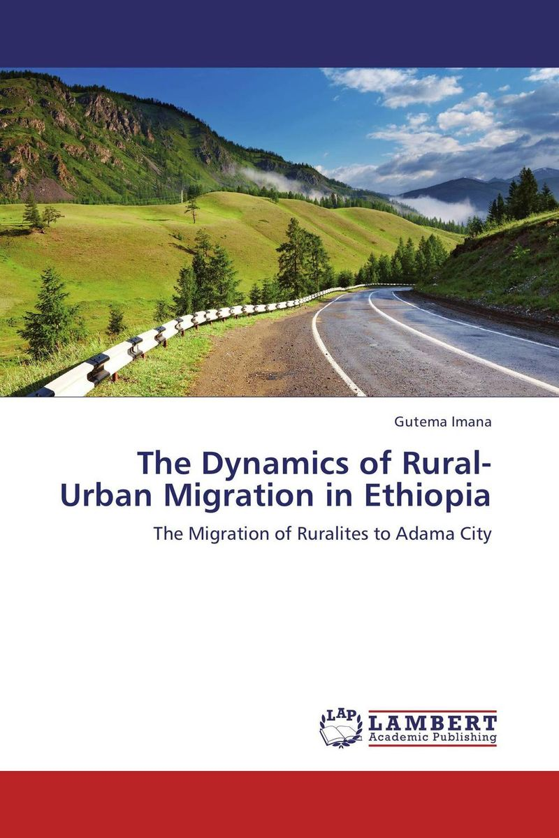 The Dynamics of Rural-Urban Migration in Ethiopia компьютер hp pavilion 570 p001ur intel core i3 7100 ddr4 4гб 256гб ssd intel hd graphics 630 dvd rw free dos 2 0 серебристый и черный [1zp75ea]