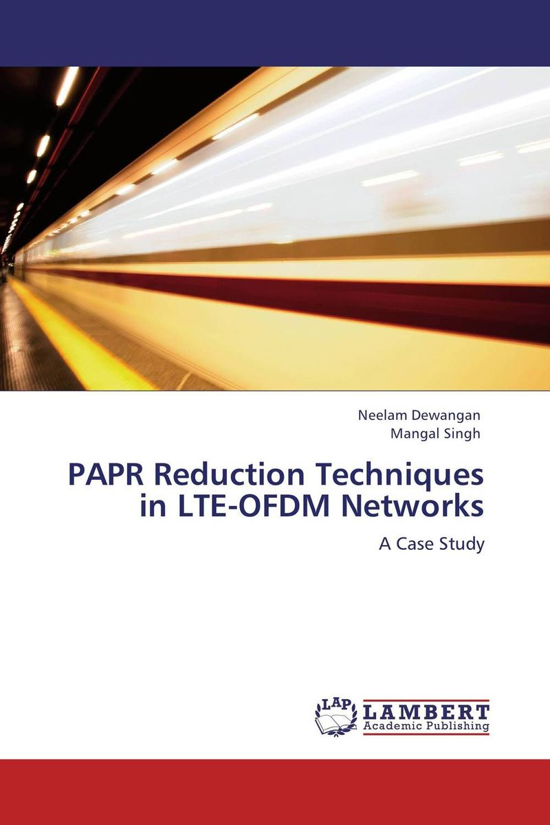 PAPR Reduction Techniques in LTE-OFDM Networks papr reduction