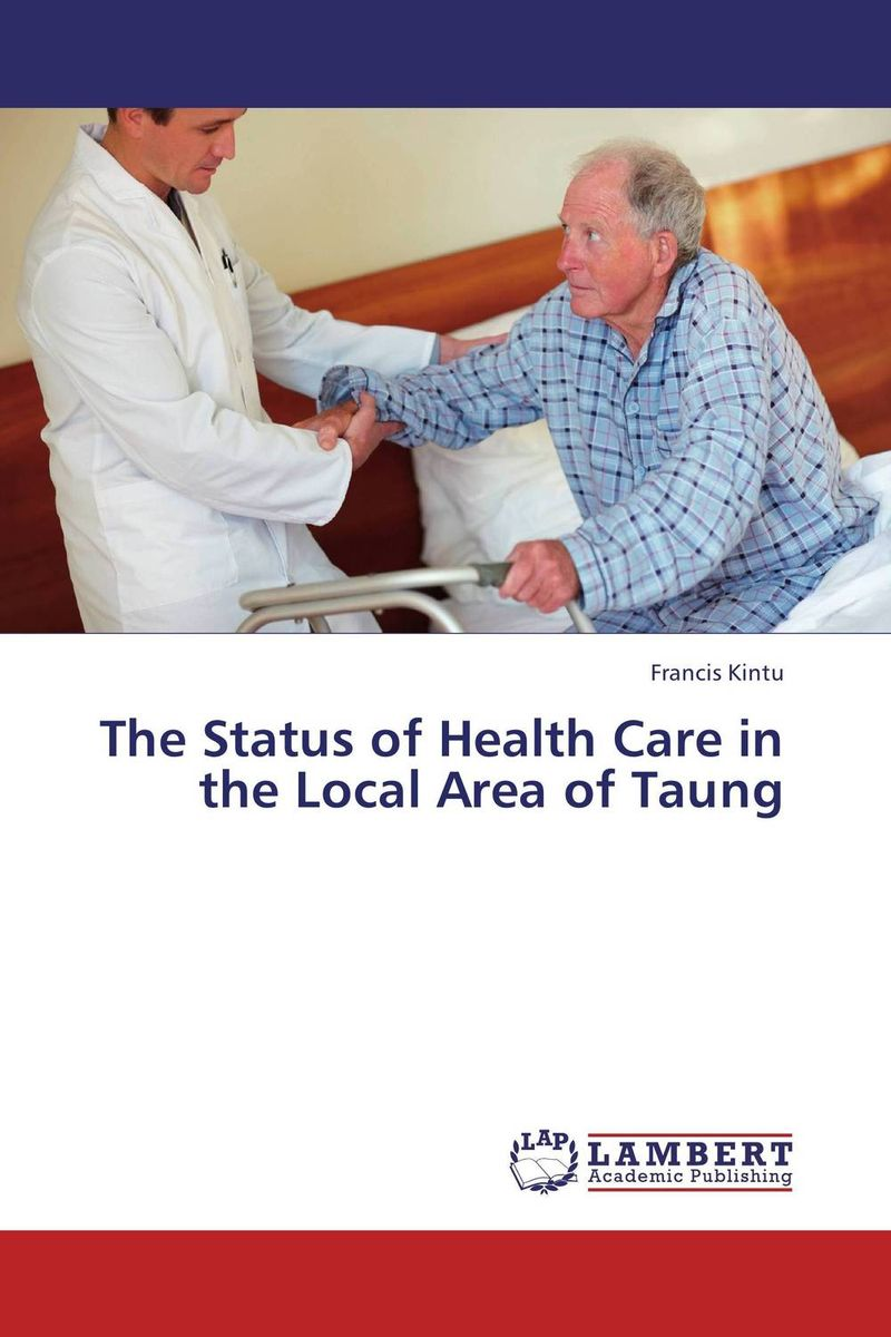 The Status of Health Care in the Local Area of Taung sanjay singh sabyasachi saha and priyanka singh oral health status and treatment needs in prisoners