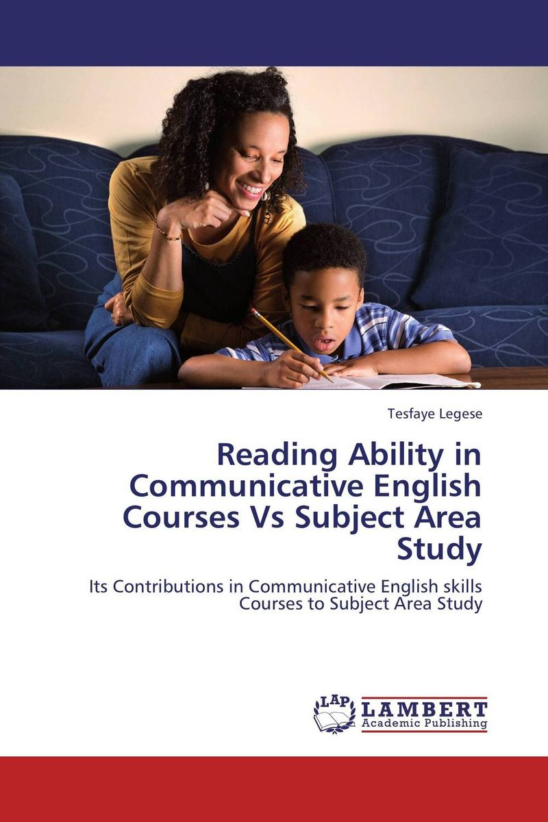 Reading Ability in Communicative English Courses Vs Subject Area Study an application of call in english subject