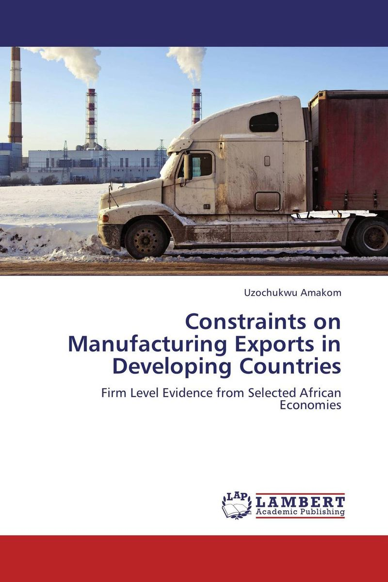 Constraints on Manufacturing Exports in Developing Countries arcade ndoricimpa inflation output growth and their uncertainties in south africa empirical evidence from an asymmetric multivariate garch m model