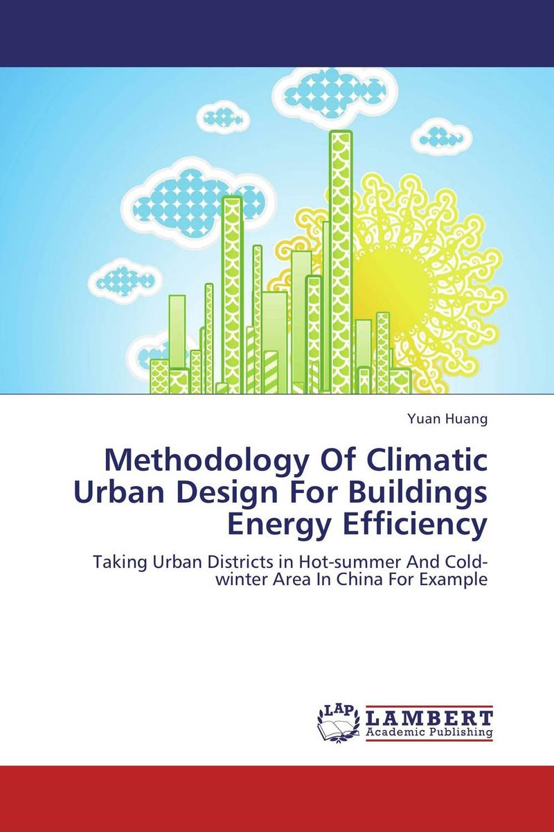 Methodology Of Climatic Urban Design For Buildings Energy Efficiency urban forms