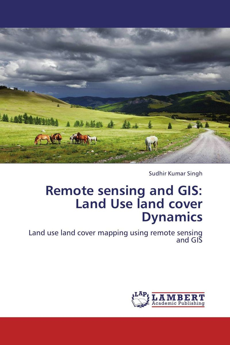 Remote sensing and GIS: Land Use land cover Dynamics wasteland mapping using remote sensing and gis