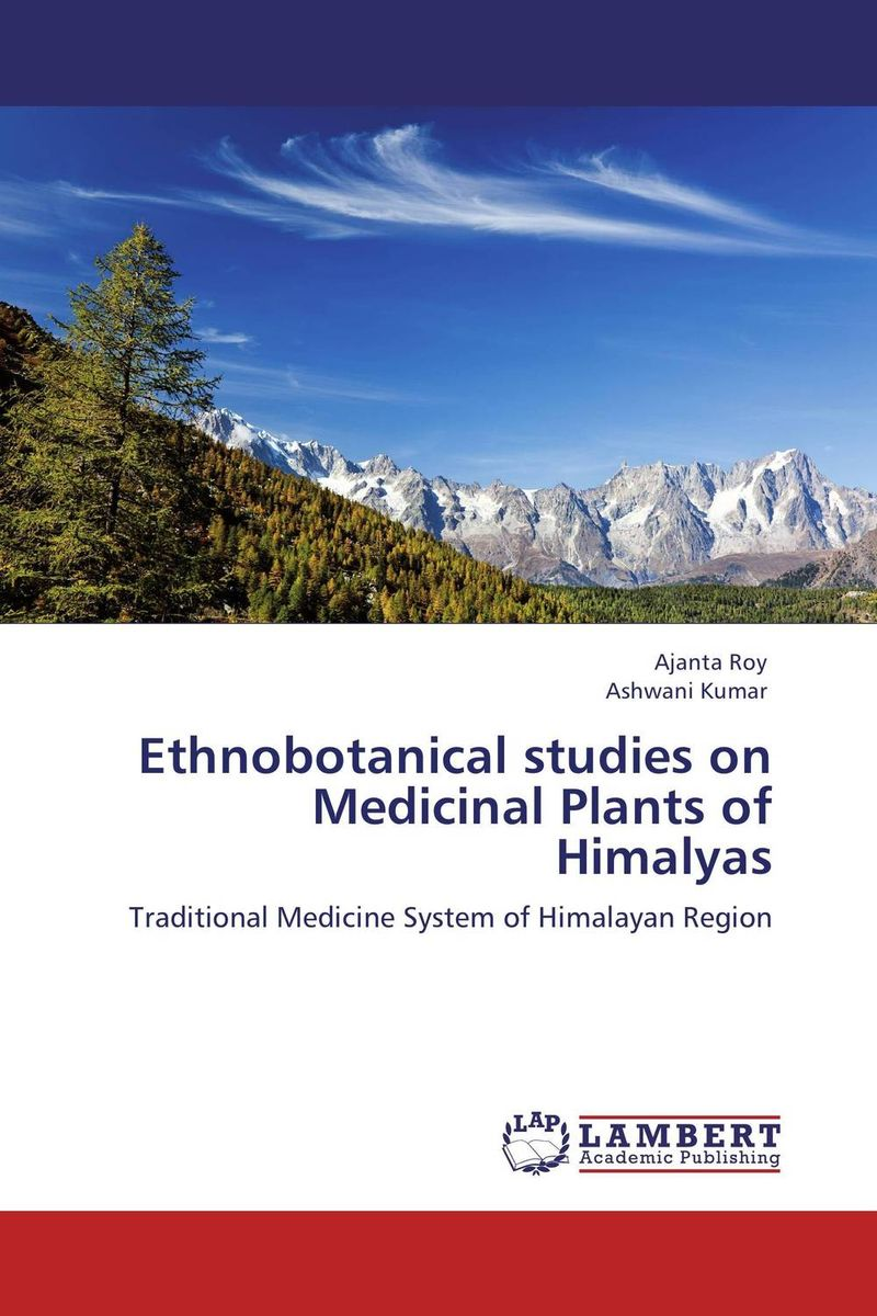 Ethnobotanical studies on Medicinal Plants of Himalyas ethnobotanical and pharmacognostical studies of some medicinal plants