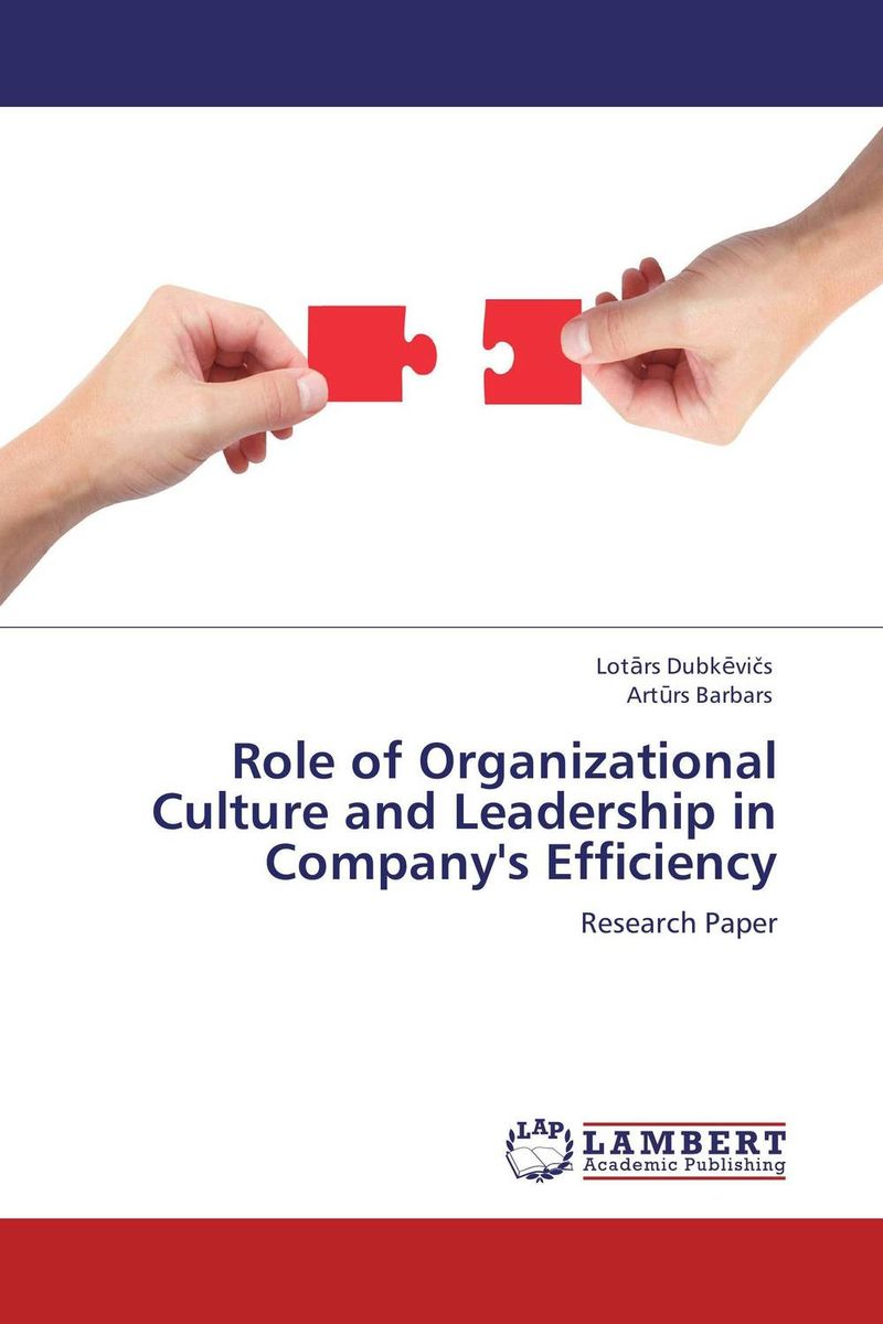 Role of Organizational Culture and Leadership in Company's Efficiency role of school leadership in promoting moral integrity among students