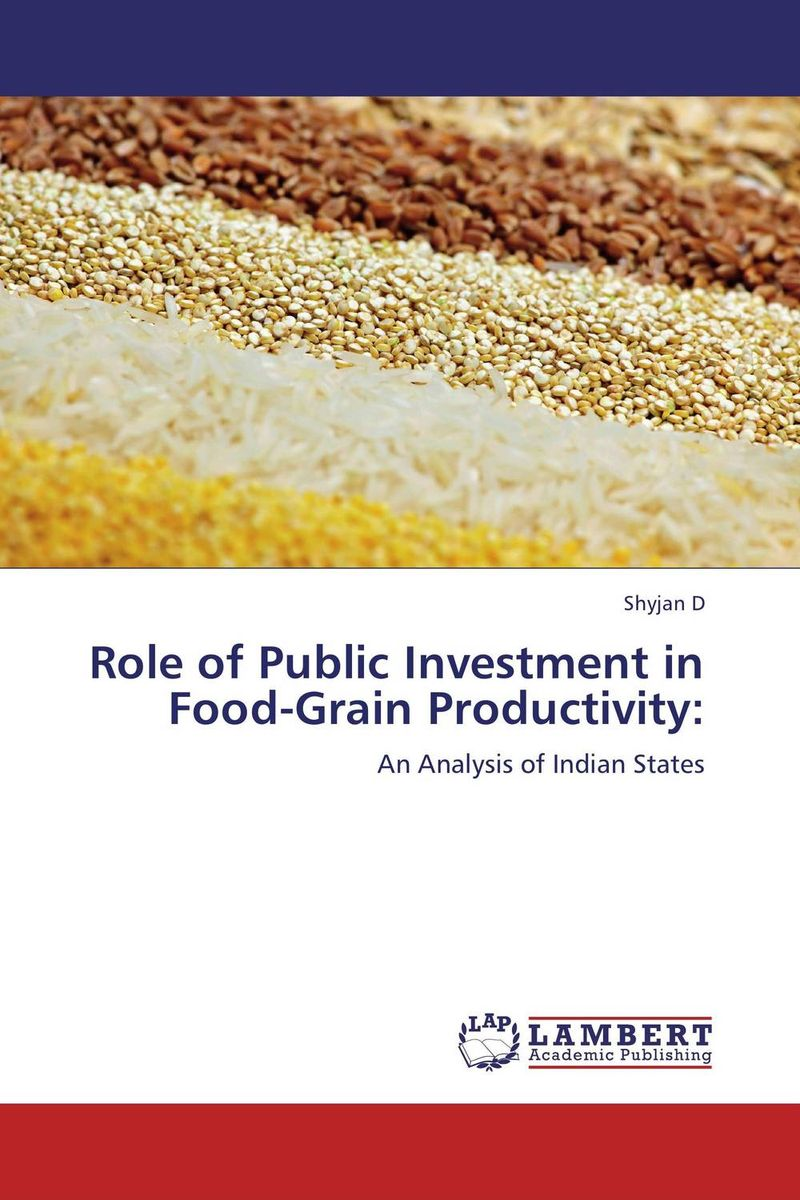 Role of Public Investment in Food-Grain Productivity: hildy richelson bonds the unbeaten path to secure investment growth