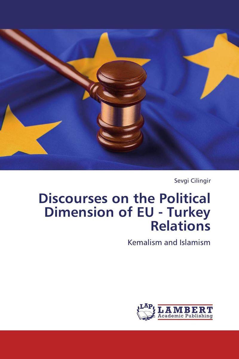 Discourses on the Political Dimension of EU - Turkey Relations lemongrass lemongrass the 5th dimension