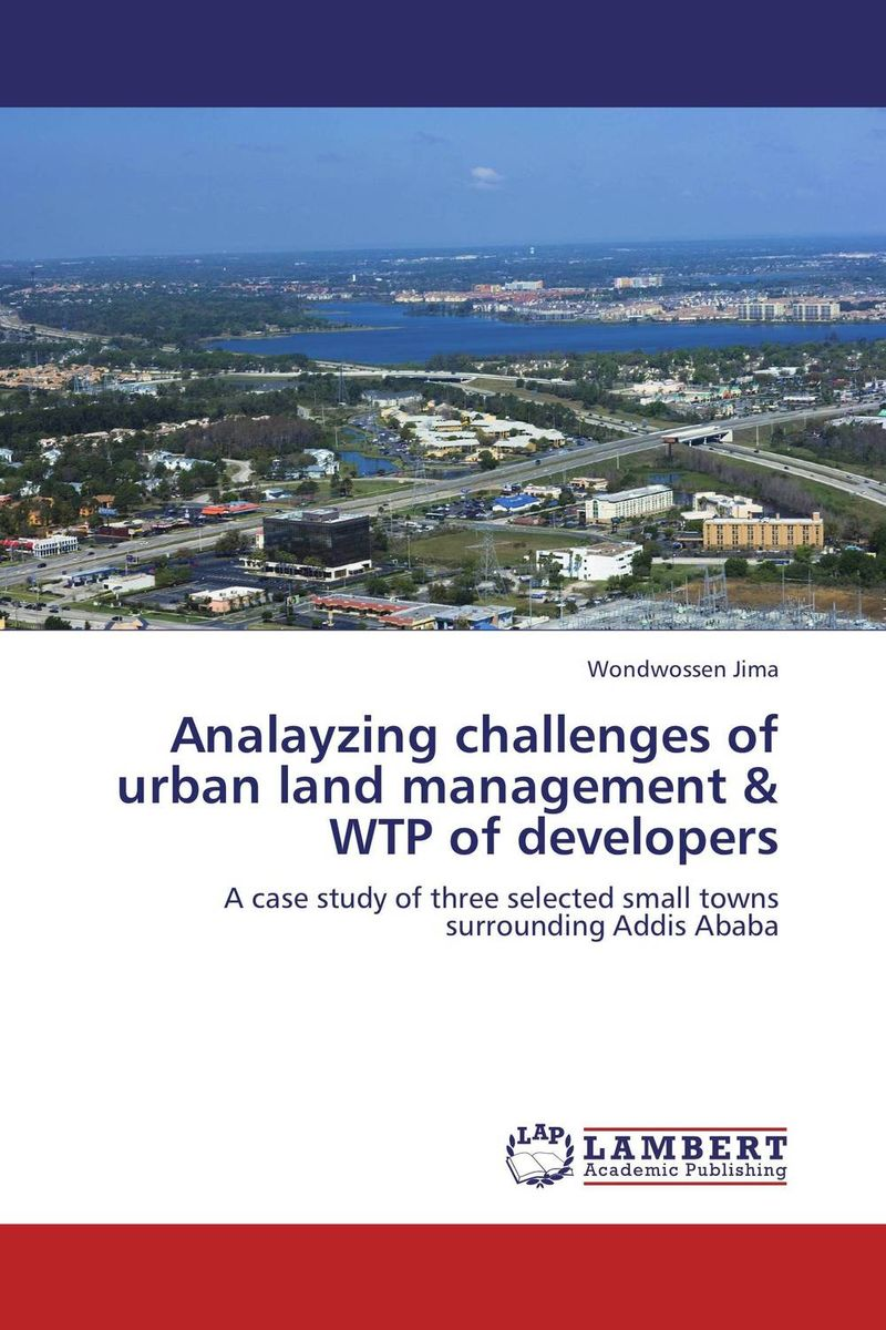 Analayzing challenges of urban land management & WTP of developers soil and land resource evaluation for village level planning