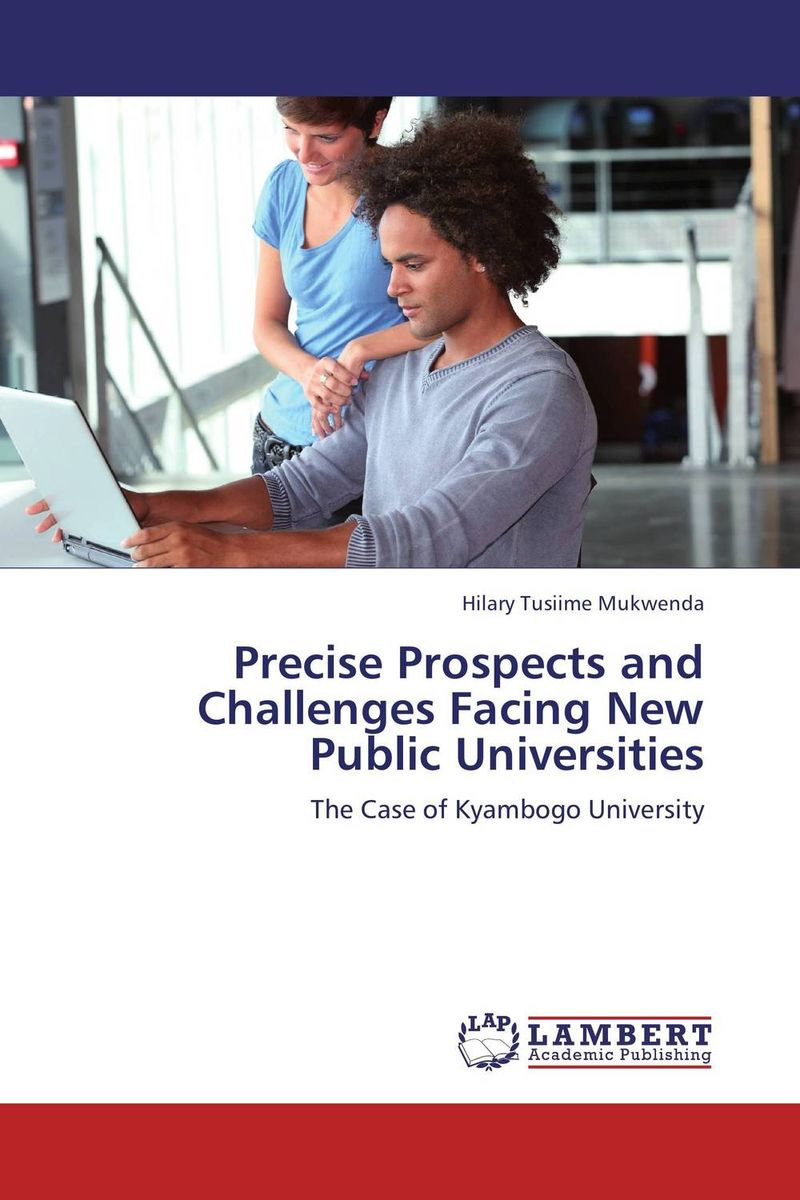 Precise Prospects and Challenges Facing New Public Universities administrative challenges facing public secondary schools
