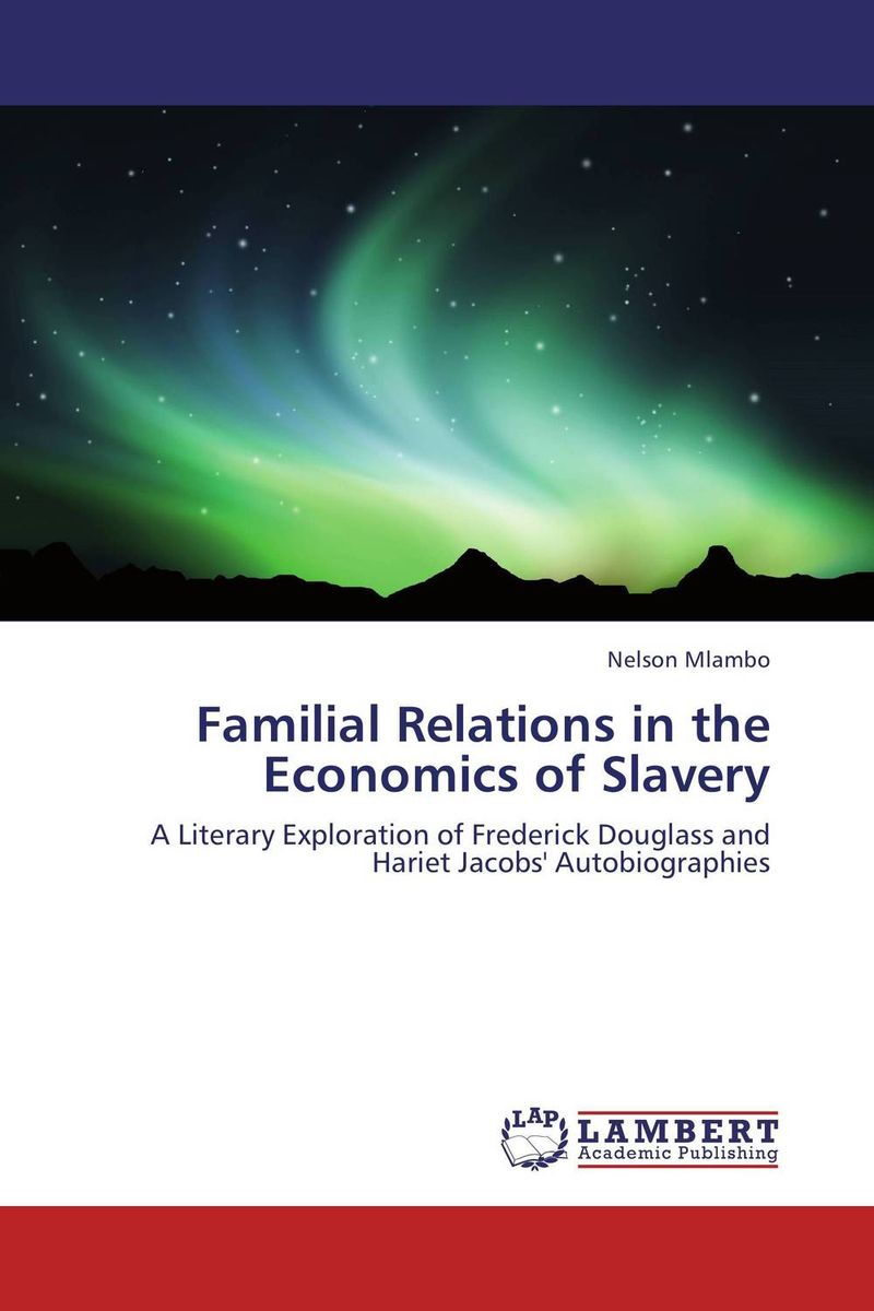 Familial Relations in the Economics of Slavery