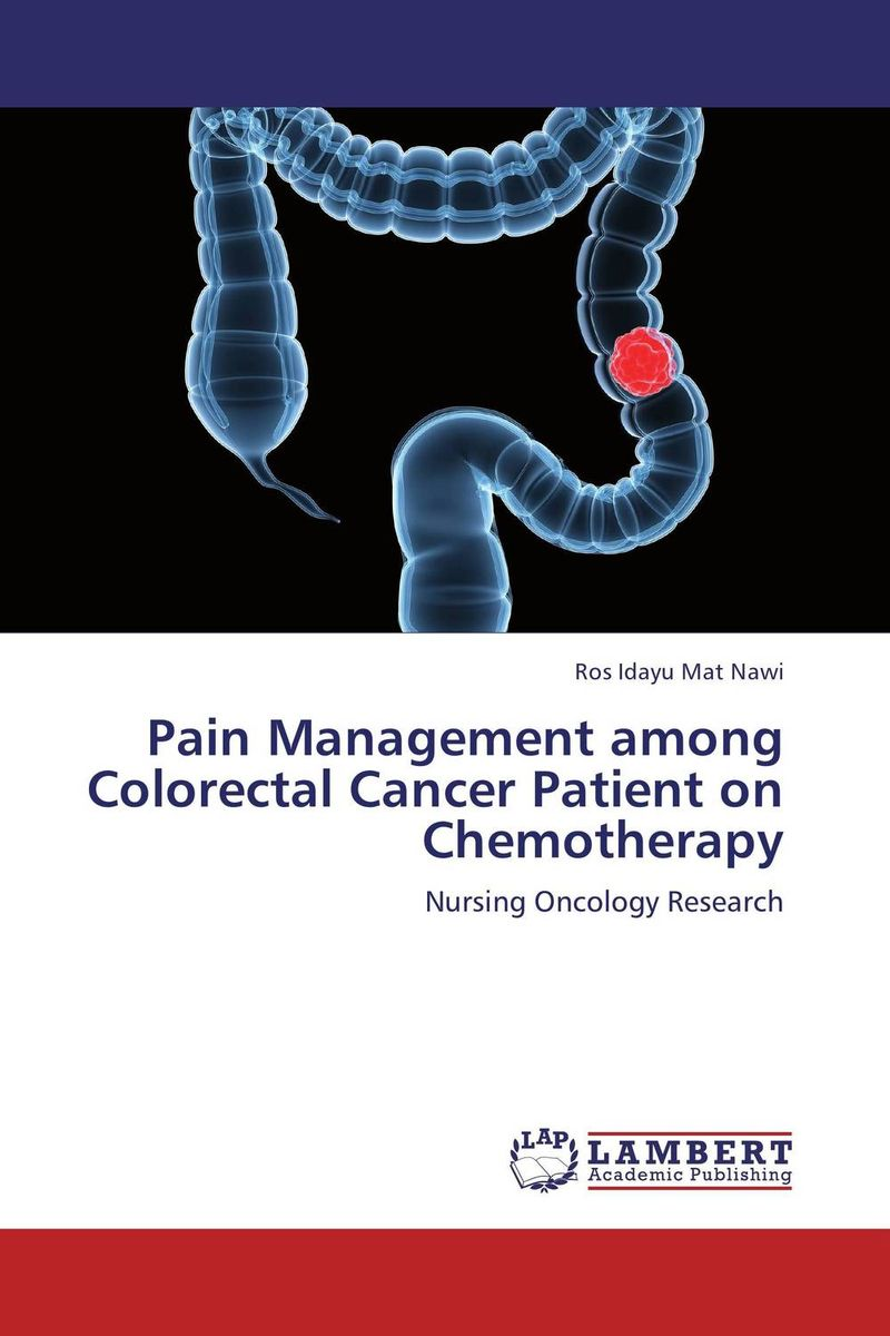 Pain Management among Colorectal Cancer Patient on Chemotherapy a physician s guide to pain and symptom management in cancer patients 2e