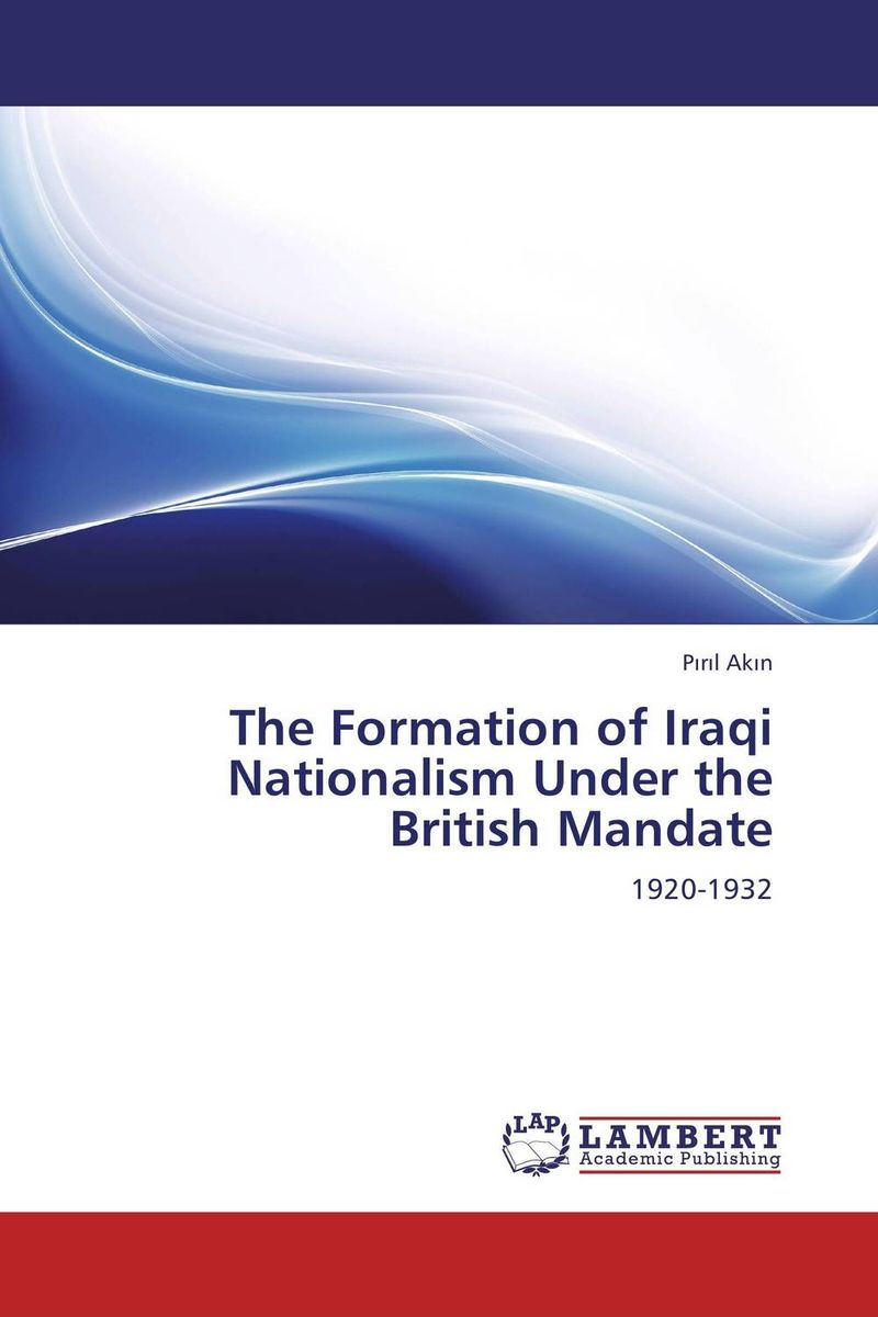 The Formation of Iraqi Nationalism Under the British Mandate the failure of economic nationalism in slovenia s transition