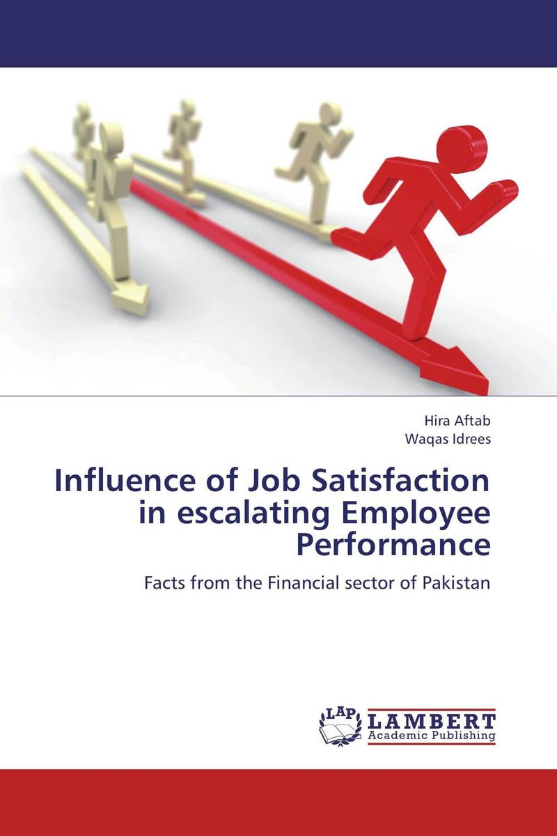 Influence of Job Satisfaction in escalating Employee Performance impact of job satisfaction on turnover intentions
