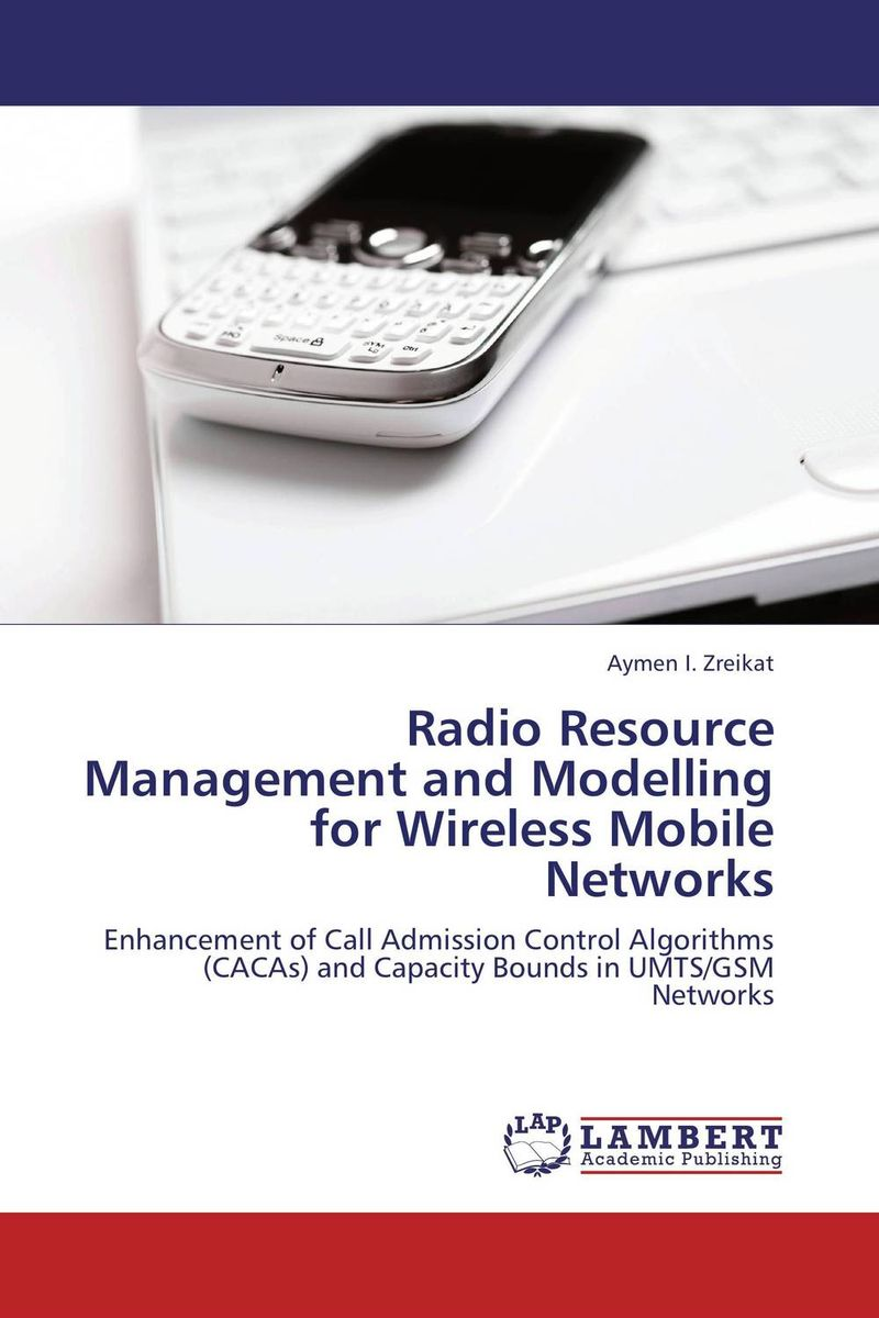 Radio Resource Management and Modelling for Wireless Mobile Networks