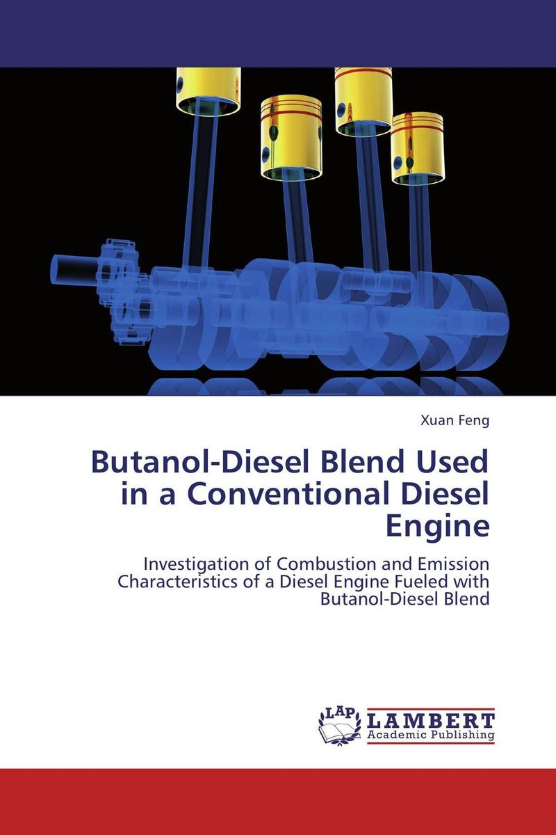 Butanol-Diesel Blend Used in a Conventional Diesel Engine купить
