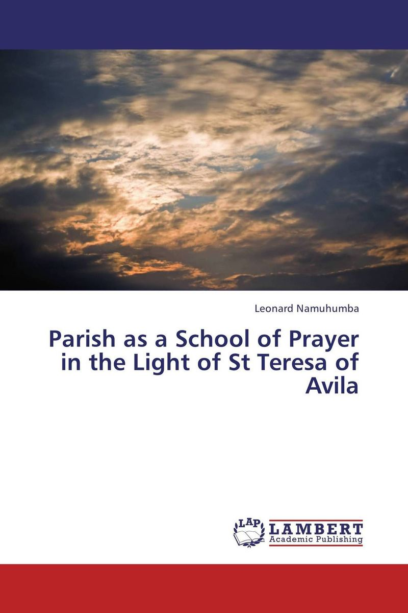 Parish as a School of Prayer in the Light of St Teresa of Avila parish communities