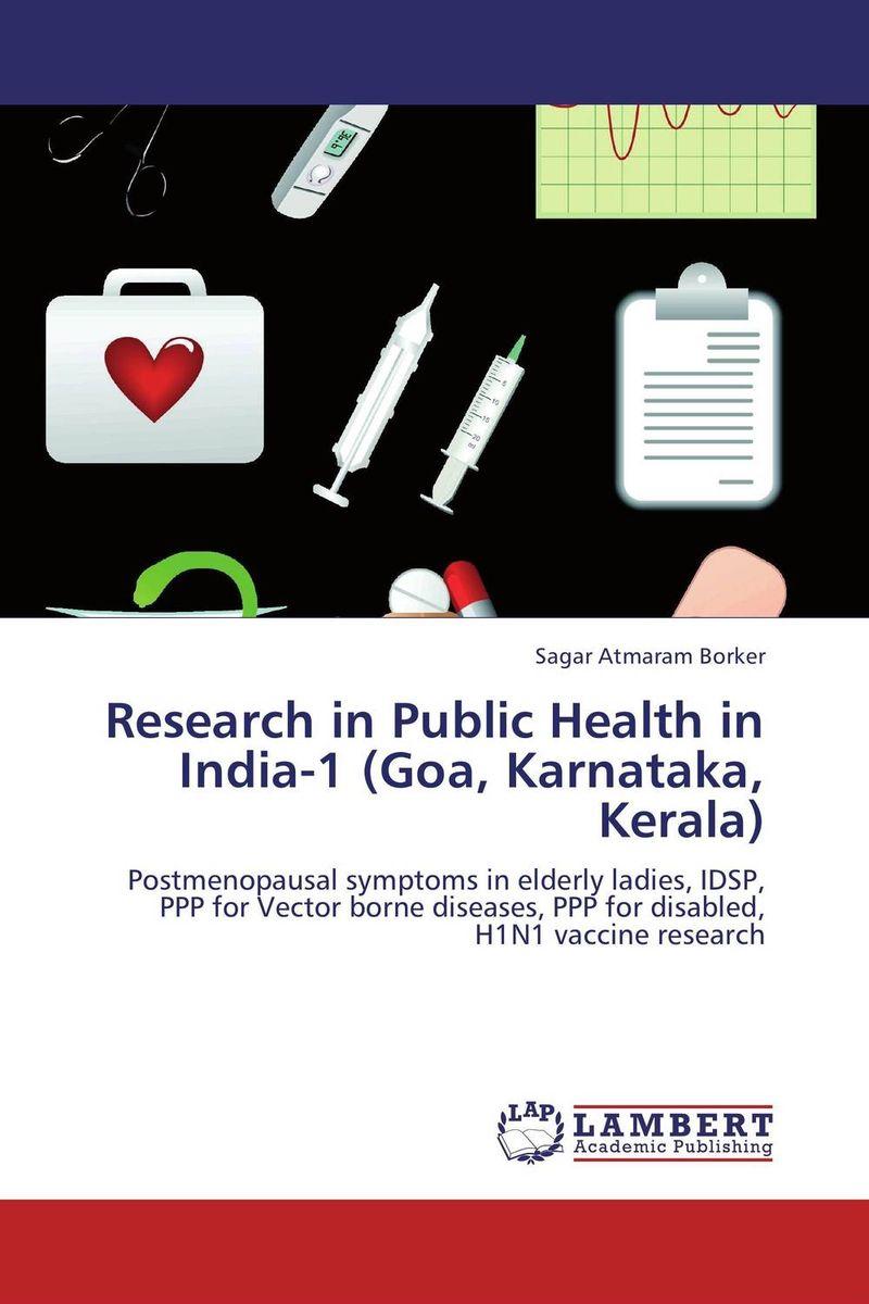 Research in Public Health in India-1 (Goa, Karnataka, Kerala) public health and infectious diseases