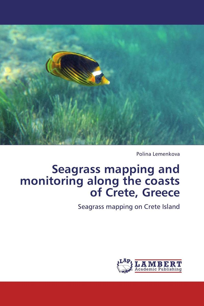 Seagrass mapping and monitoring along the coasts of Crete, Greece