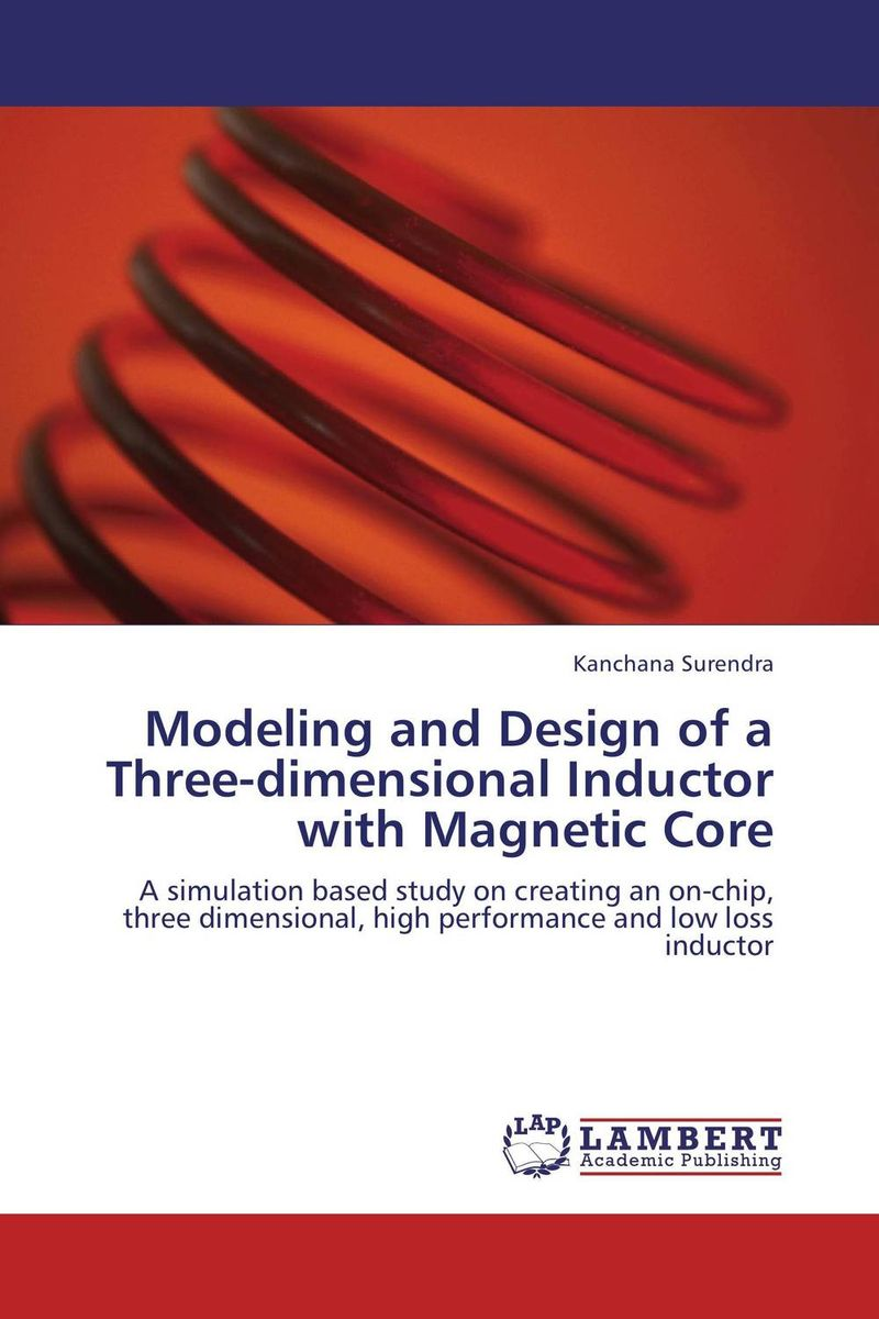Modeling and Design of a Three-dimensional Inductor with Magnetic Core firas abdullah thweny al saedi and fadi khalid ibrahim al khalidi design of a three dimensional virtual reality environment