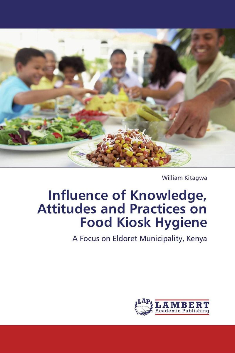Influence of Knowledge, Attitudes and Practices on Food Kiosk Hygiene formatting titles in food science research