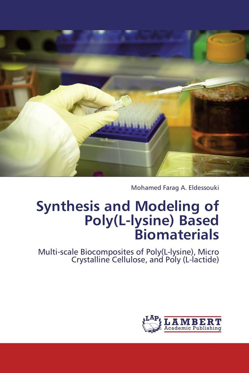 Synthesis and Modeling of Poly(L-lysine) Based Biomaterials composite structures design safety and innovation