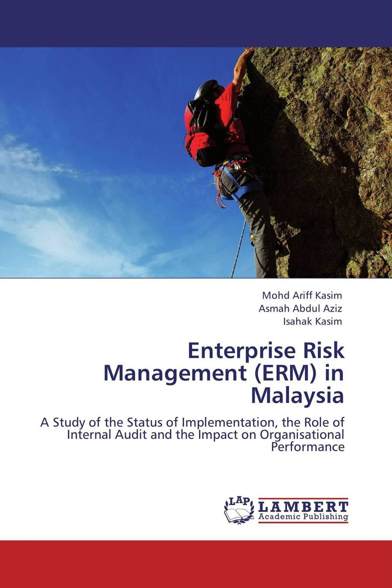 Enterprise Risk Management (ERM) in Malaysia sim segal corporate value of enterprise risk management the next step in business management