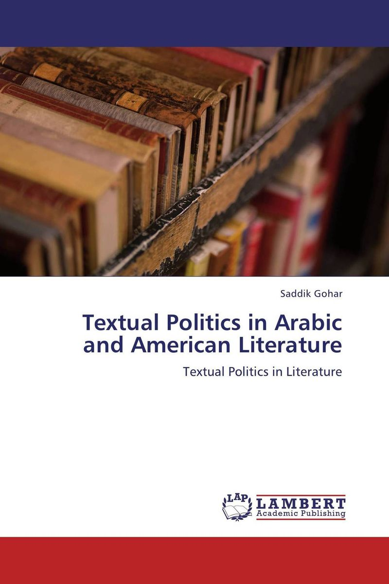 Textual Politics in Arabic and American Literature