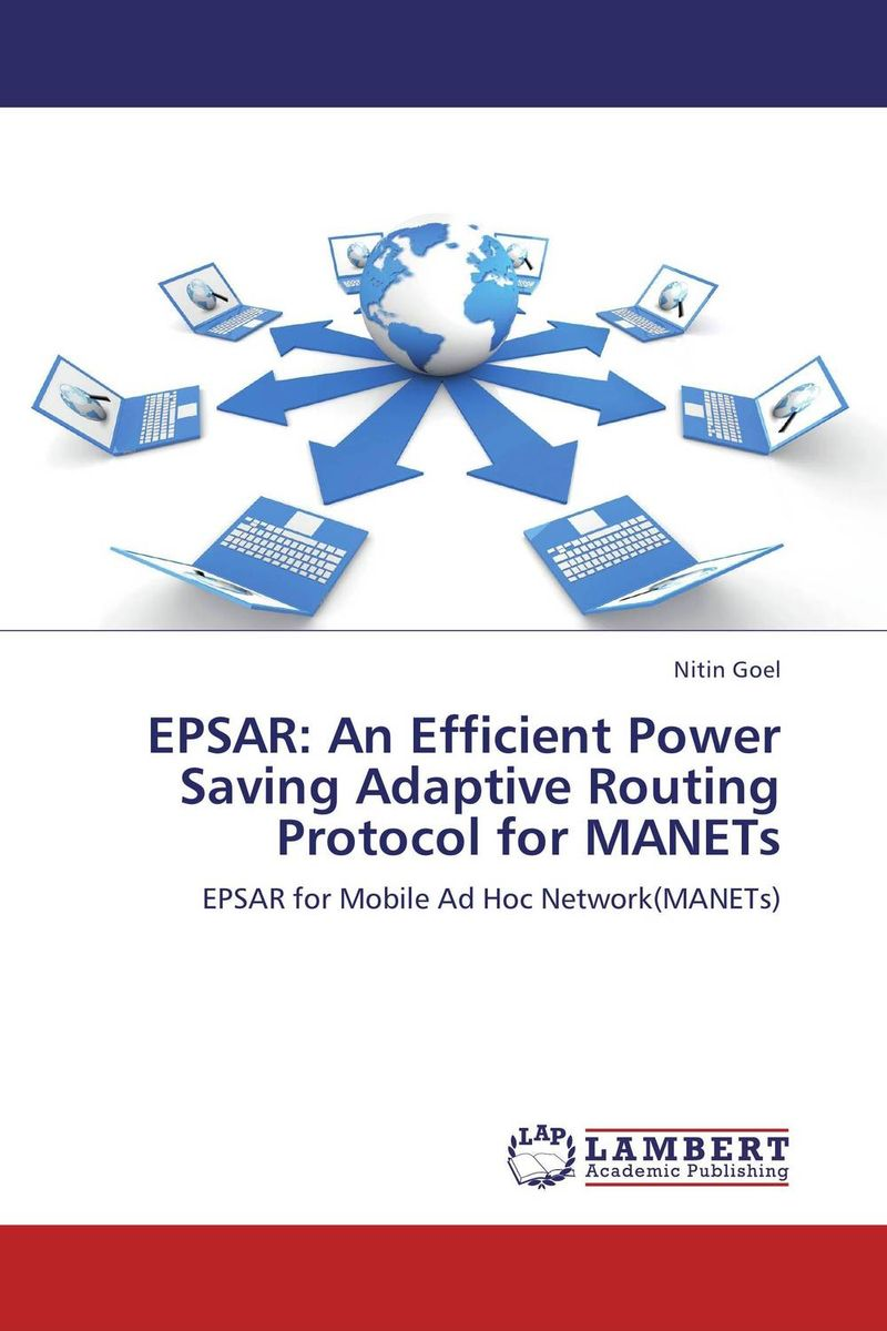 EPSAR: An Efficient Power Saving Adaptive Routing Protocol for MANETs routing algorithms in manets