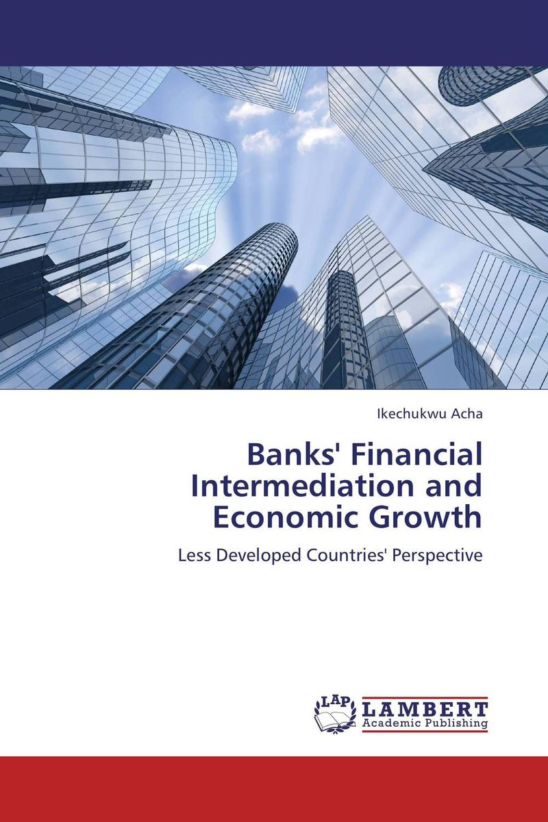 Banks' Financial Intermediation and Economic Growth patent intensity and economic growth