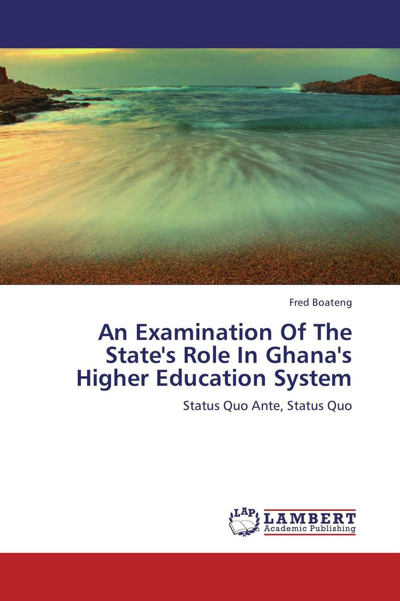 An Examination Of The State's Role In Ghana's Higher Education System