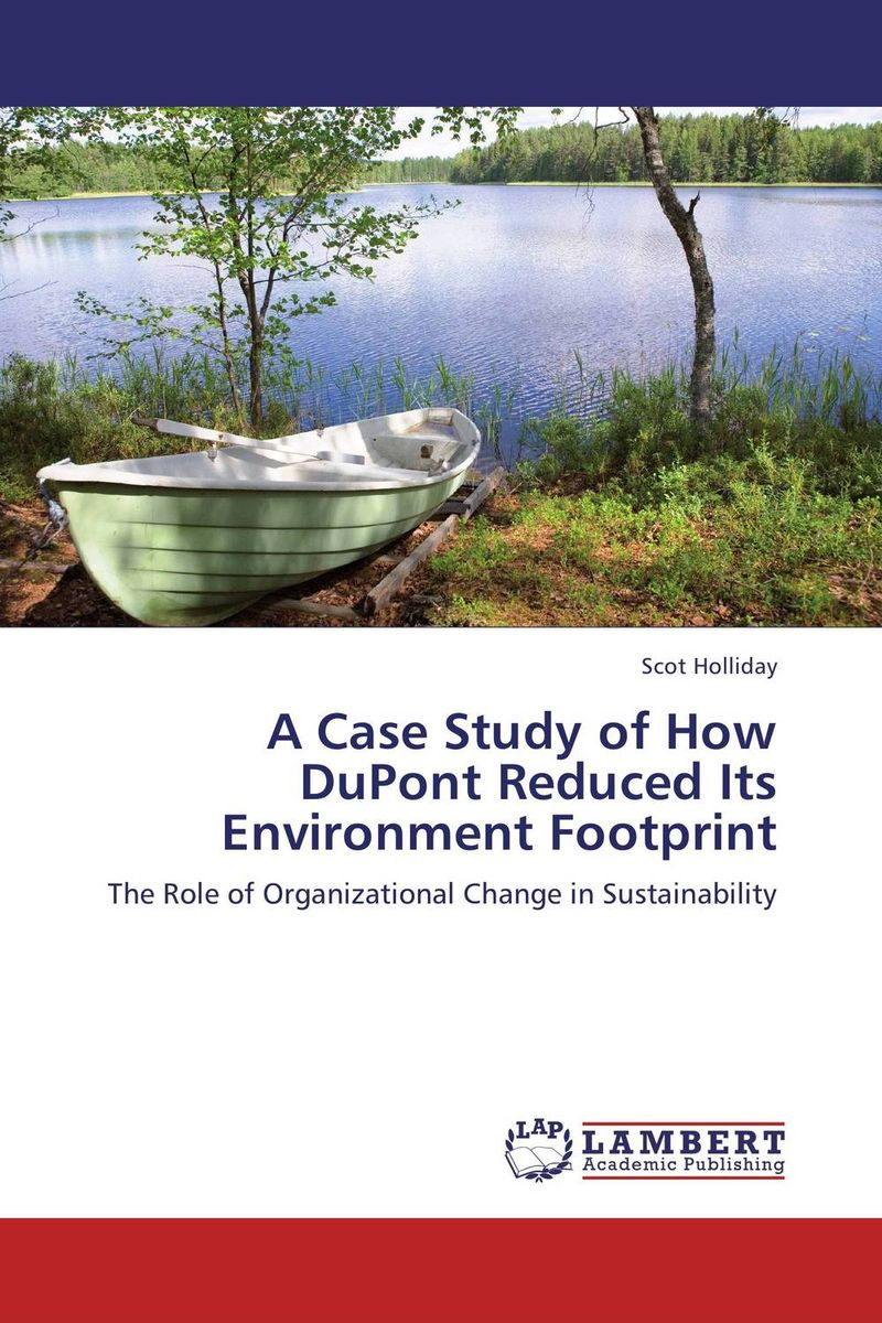A Case Study of How DuPont Reduced Its Environment Footprint