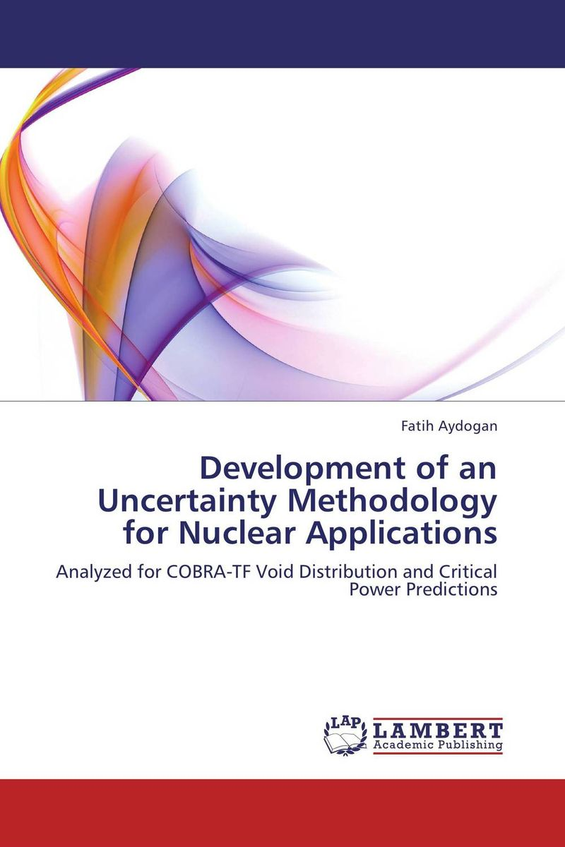 Development of an Uncertainty Methodology for Nuclear Applications economic methodology
