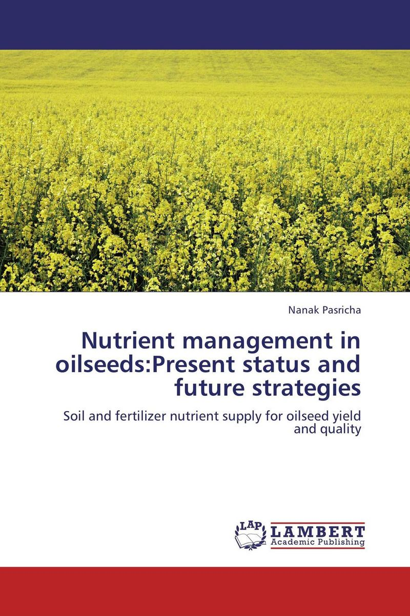Nutrient management in oilseeds:Present status and future strategies h n gour pankaj sharma and rakesh kaushal pathological aspects and management of root rot of groundnut