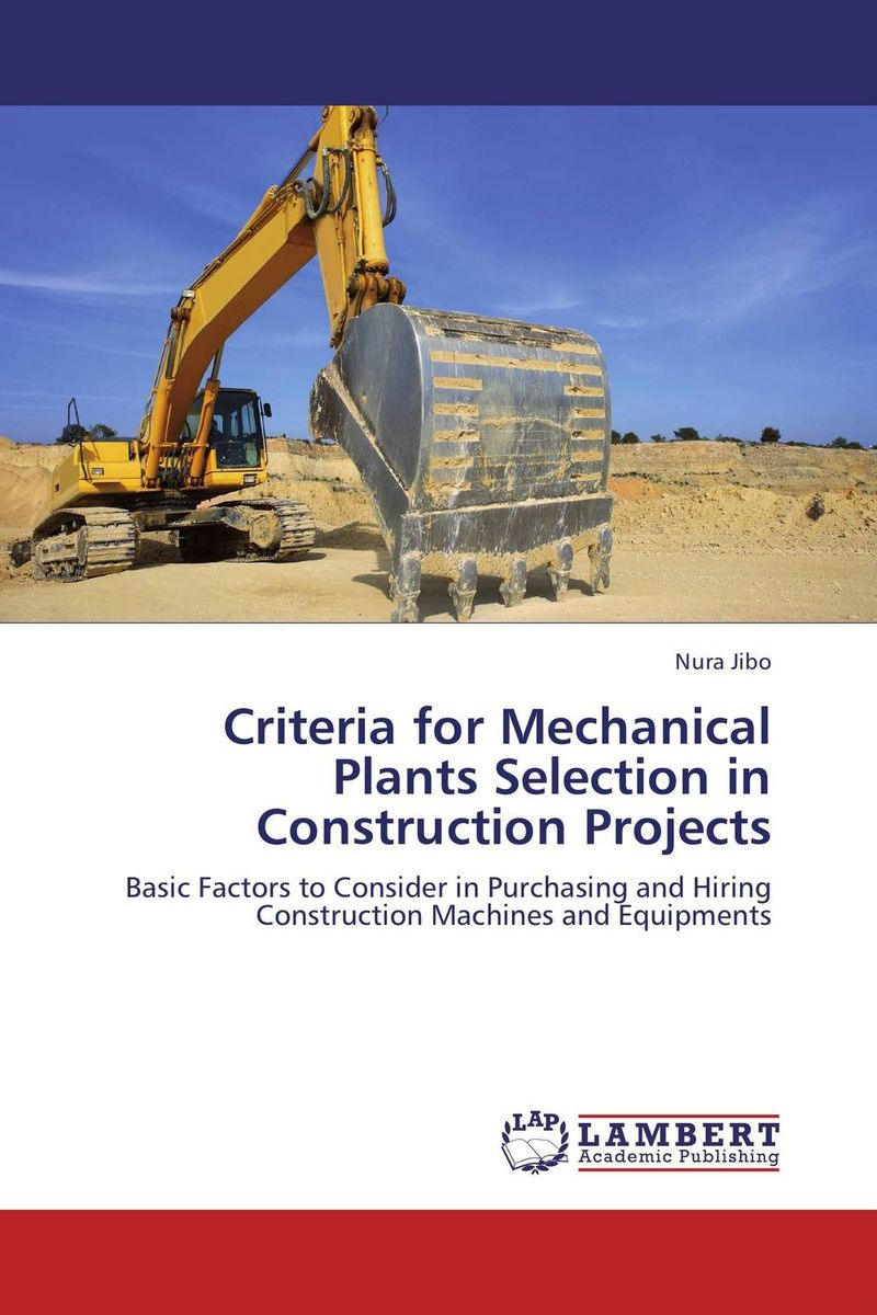 Criteria for Mechanical Plants Selection in Construction Projects case studies in troubled construction projects