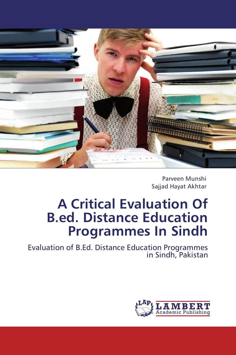 A Critical Evaluation Of B.ed. Distance Education Programmes In Sindh the role of evaluation as a mechanism for advancing principal practice