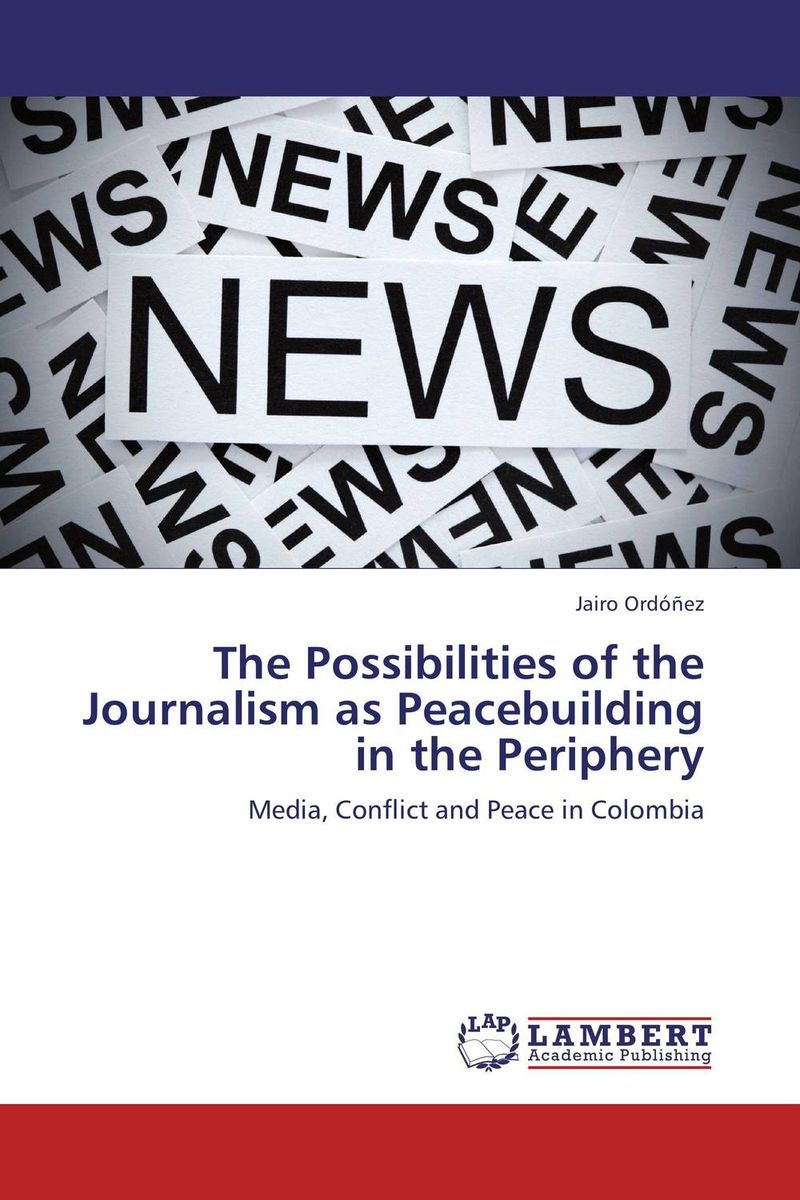The Possibilities of the Journalism as Peacebuilding in the Periphery blog journalism as an online public sphere
