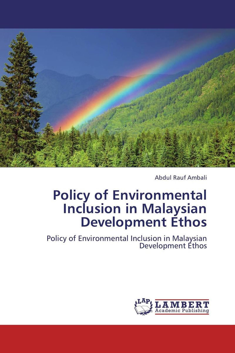 Policy of Environmental Inclusion in Malaysian Development Ethos portney current issues in u s natural resource policy
