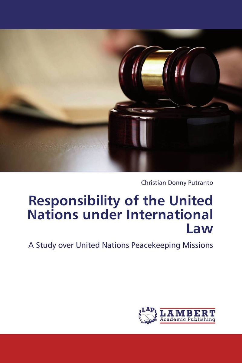 Responsibility of the United Nations under International Law united as one