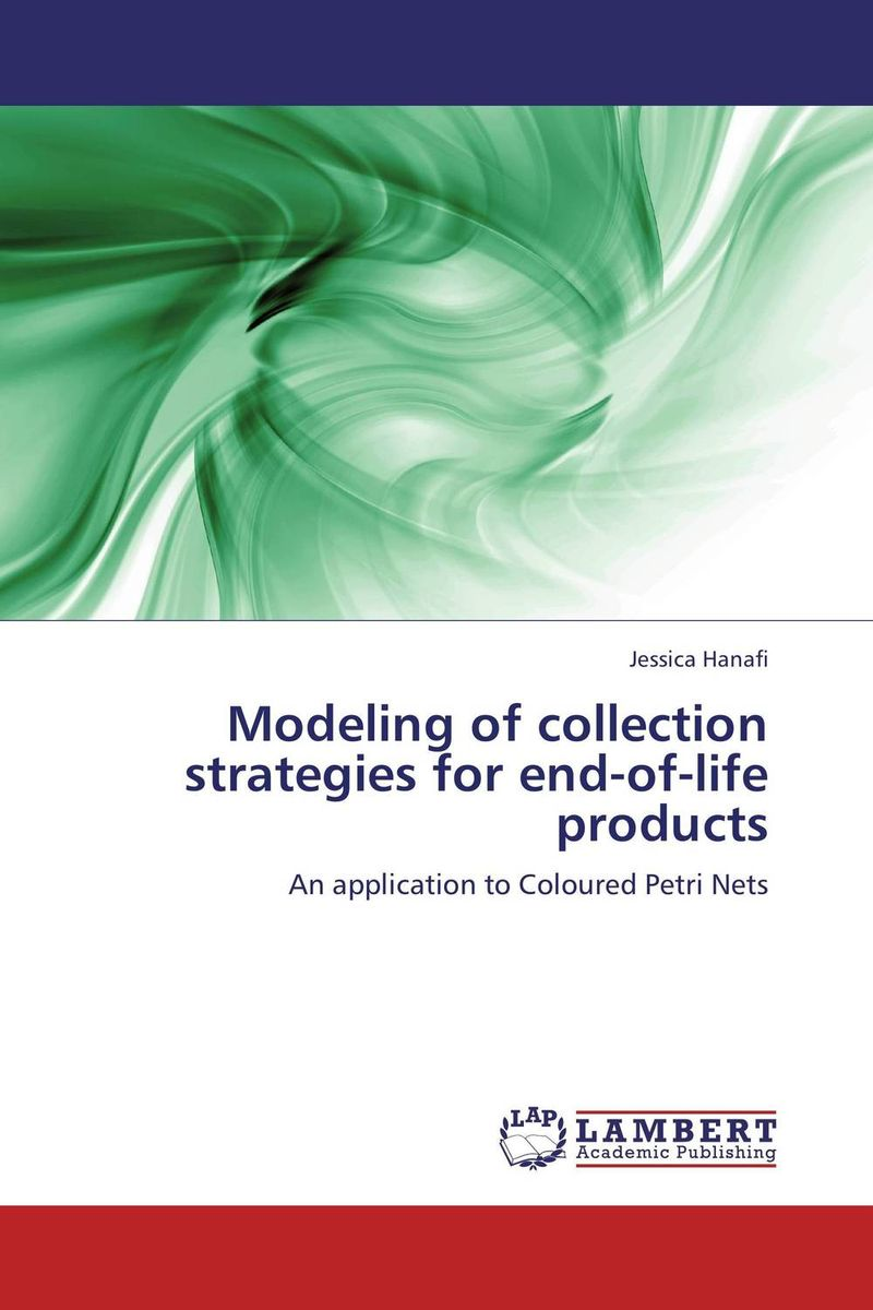 Modeling of collection strategies for end-of-life products modeling rejection immunity a proposed model