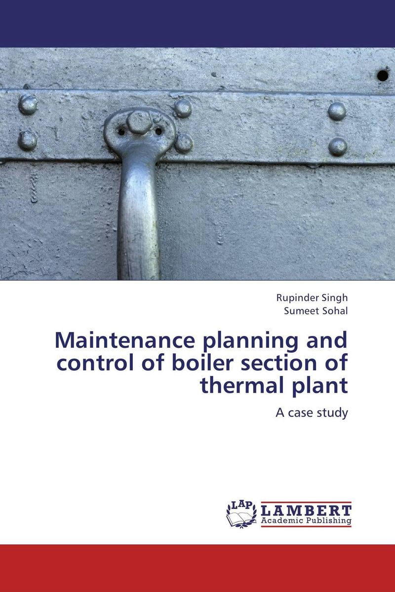 Maintenance planning and control of boiler section of thermal plant lazarowich classic chevies of the 50s – a maintenance and repair manual