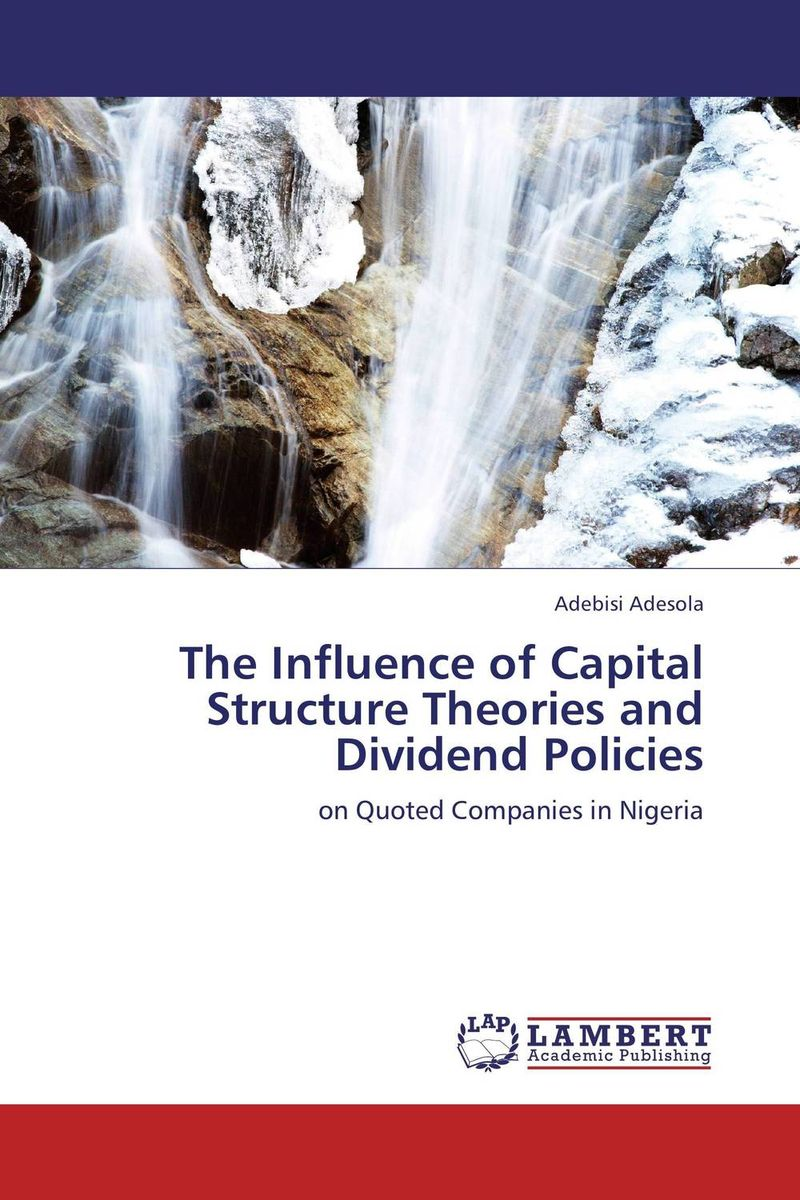 The Influence of Capital Structure Theories and Dividend Policies yamini agarwal capital structure decisions evaluating risk and uncertainty