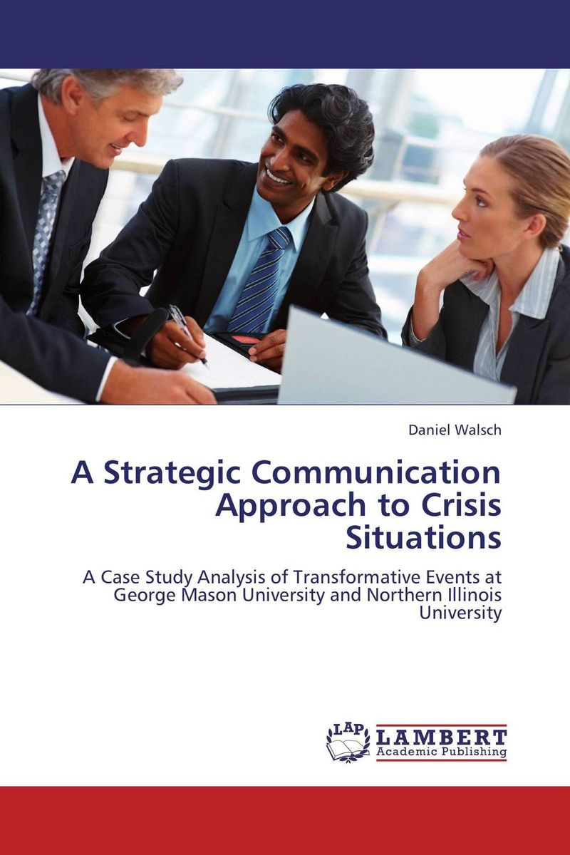 A Strategic Communication Approach to Crisis Situations george eckes six sigma team dynamics the elusive key to project success