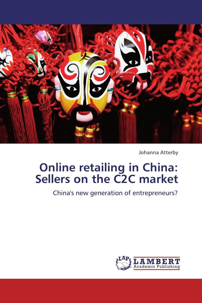 Online retailing in China: Sellers on the C2C market davidson retailing management 4ed