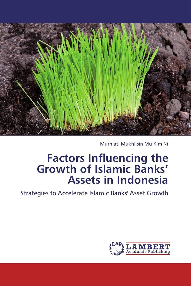Factors Influencing the Growth of Islamic Banks' Assets in Indonesia rifki ismal islamic banking in indonesia new perspectives on monetary and financial issues