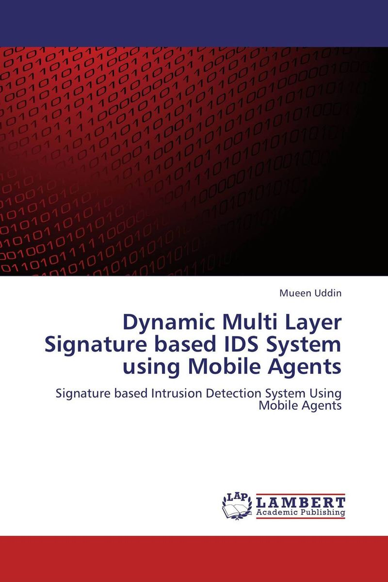 Dynamic Multi Layer Signature based IDS System using Mobile Agents ban mustafa and najla aldabagh building an ontology based access control model for multi agent system