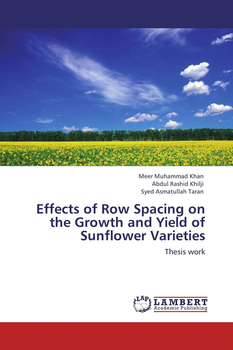цена Effects of Row Spacing on the Growth and Yield of Sunflower Varieties онлайн в 2017 году