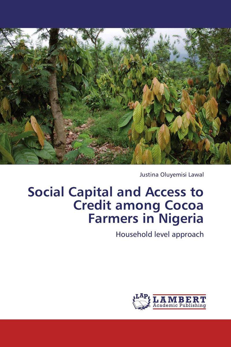 Social Capital and Access to Credit among Cocoa Farmers in Nigeria juan ramirez handbook of basel iii capital enhancing bank capital in practice